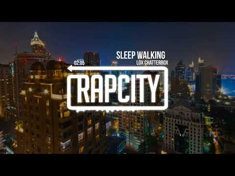 Lox Chatterbox - Sleep Walking (Prod. Noax x WY)