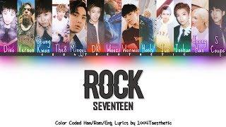 SEVENTEEN (세븐틴) - Rock Color Coded Han/Rom/Eng Lyrics