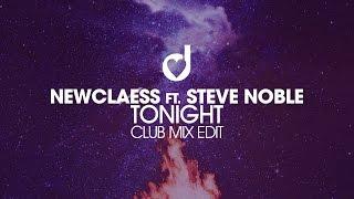 Newclaess ft. Steve Noble - Tonight (Club Mix Edit)