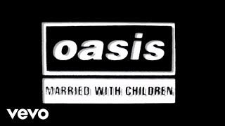 Oasis - Married With Children (Official Lyric Video)