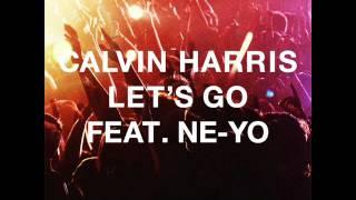 Calvin Harris - Let's Go ft. Ne-Yo (Alternative Edit)