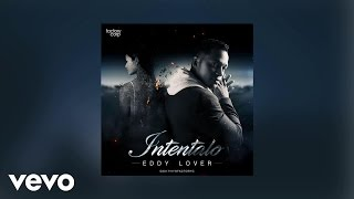 Eddy Lover - Intentalo (AUDIO)
