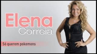 Elena Correia - Só querem pokémons