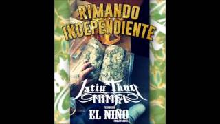 LATIN THUG NINJA - RIMANDO INDEPENDIENTE - FT EL NIÑO FROM FRANCE