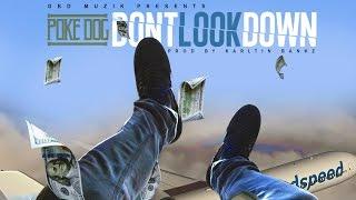 Poke Dog - Dont Look Down [Prod by Karltin Bankz]