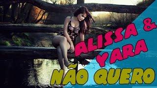 Alissa feat.  Yara - Não Quero [Kizomba]