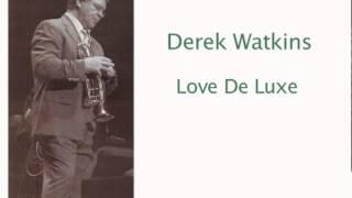 Derek Watkins - Love De Luxe