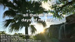 I Shall Live in the House of the Lord Psalm 23 by Bill Monaghan LYRICS VIDEO