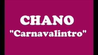 CHANO- Carnavalintro con letra