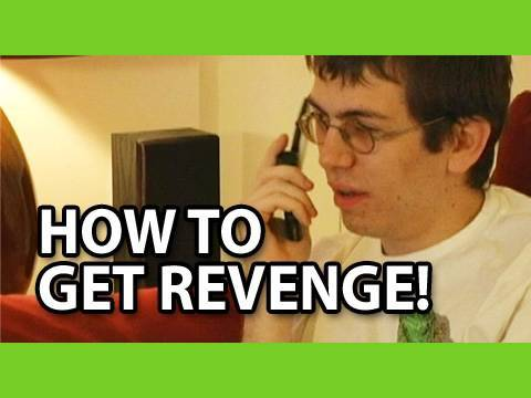 How To Get Revenge On Someone!