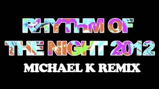 Rhythm of the Night 2012 (Michael K Remix)-Corona