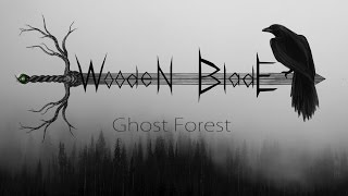 Wooden Blade - Ghost Forest