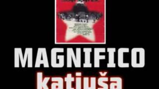 Magnifico - Katjuša
