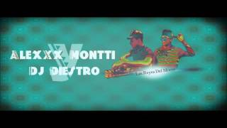 AlexXx Montti & Dj Diestro Ft Ñengo Flow - Con Las Piernas Abiertas (Remixeo)