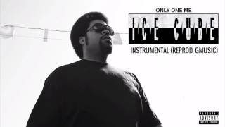 Ice Cube - Only One Me [INSTRUMENTAL] (ReProd. GMusic)