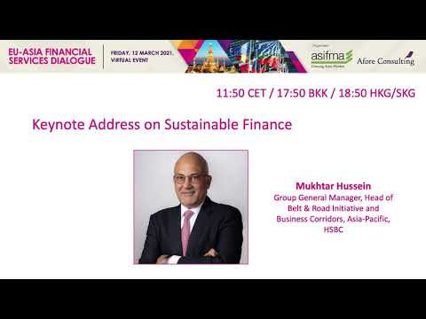 Keynote Address on Sustainable Finance, Mukhtar Hussein, Group General Manager, Head of Belt & Road Initiative and Business Corridors, Asia-Pacific, HSBC