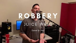 ROBBERY - JUICE WRLD COVER - Daniel St. Paul