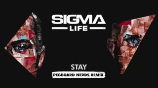 Sigma - Stay (Pegboard Nerds Remix)