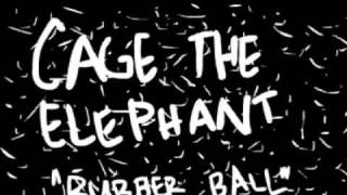 Cage the Elephant - Rubber Ball