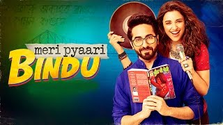 Meri Pyaari Bindu Full Movie Review | Parineeti Chopra |Ayushmann Khurrana | Bollywood Movie Review