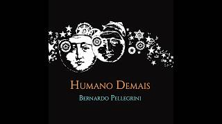 Humano Demais - Bernardo Pellegrini