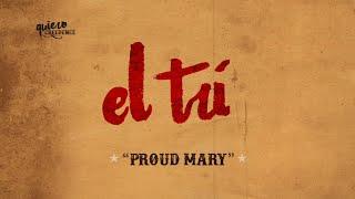 El Tri - Proud Mary (Lyric Video)