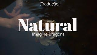 Imagine Dragons - Natural [Legendado/Tradução]