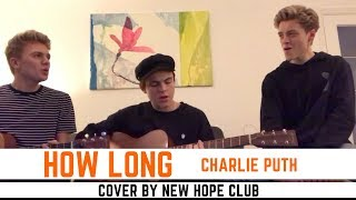 Charlie Puth - How Long (Cover by New Hope Club)
