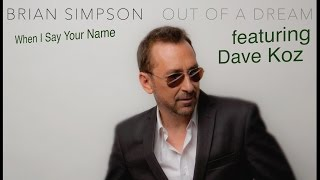 Brian Simpson & Dave Koz - When I Say Your Name