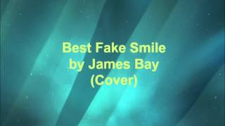 Best Fake Smile by James Bay (Cover) | Ruby_Guitar