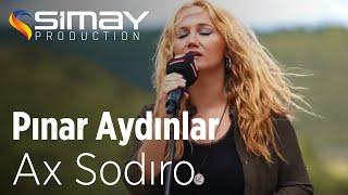 Pınar Aydınlar  - Ax Sodıro