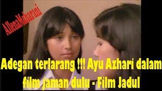 Adegan Terlarang ayu azhari dalam film jaman dulu - Film Jadul width=