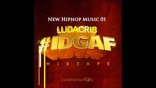01 : Intro - Ludacris (IDGAF) (Official Mixtape) + DOWNLOAD