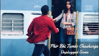 Phir Bhi Tumko Chaahunga  - Unplugged   Half Girlfriend   Arijit Singh   SP Singh (Cover)