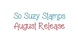 So Suzy Stamps August Product Release