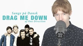 Sange på Dansk: Drag Me Down - One Direction