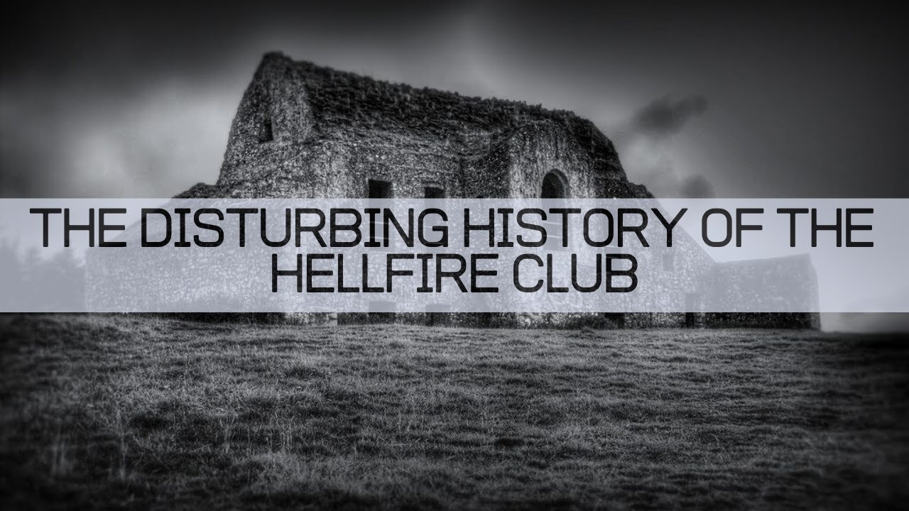 The Disturbing History of The Hellfire Club