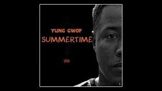 Yung Gwop - Summertime [Prod. By Al'Geno]