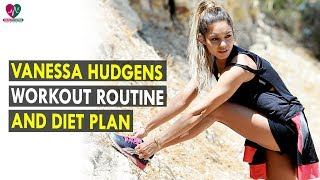 Vanessa Hudgens Workout Routine & Diet Plan || Health Sutra - Best Health Tips