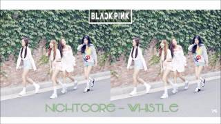 BLACKPINK - WHISTLE (Nightcore)