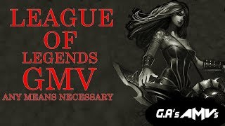 "League Of Legends GMV - "" Any Means Necessary "" Pentakill: Mortal Reminder Music Video Edit「60fps」"