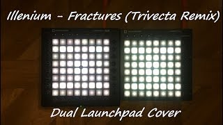 Illenium feat. Nevve - Fractures (Trivecta Remix) / Dual Launchpad Cover