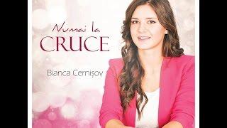 Bianca Cernişov - Tu eşti Dumnezeu