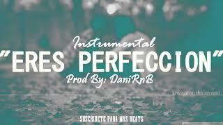 ERES PERFECCION - INSTRUMENTAL RAP ROMANTICO 2018 | BASE PIANO SAD | FREE BEAT GUITAR | DaniRnB