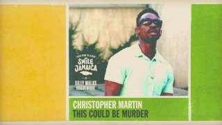 "Christopher Martin - This Could Be Murder (taken from the album ""Smile Jamaica"")"