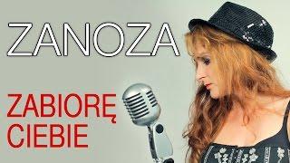 Zanoza - Zabiorę Ciebie (Official Video)