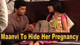 maanvi to hide her pregnancy from family