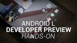 Android L Developer Preview Hands-On