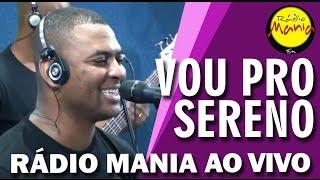 🔴 Radio Mania - Vou Pro Sereno - Deixa Estar