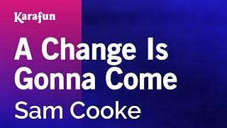 Karaoke A Change Is Gonna Come - Sam Cooke *